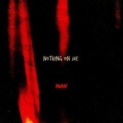 Nothing On Me (Prod. by @BeatsByNav)