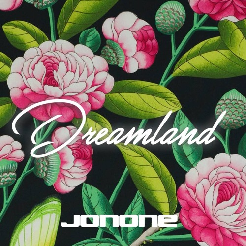 JonOne - Dreamland (Original Mix)[FREE DOWNLOAD]