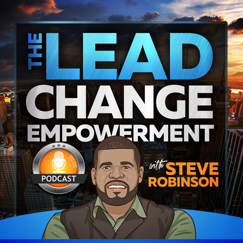 The Lead Change Empowerment Podcast - Ep014 How to get out of your own way.