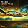 Cold Blue - Until We Collide