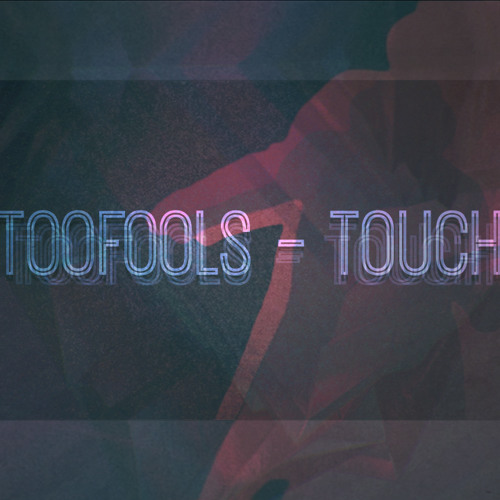 Toofools - Touch