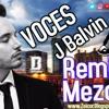 La Mejor Mezcla De J Balvin (Voz - Zeicor)