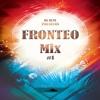 Fronteo Mix #1 @ Alexis Asalde