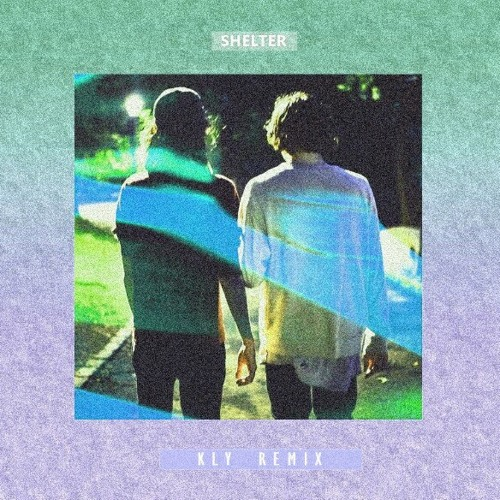 Porter Robinson & Madeon - Shelter (Kly Remix)