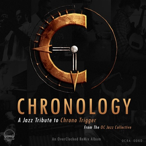 The OC Jazz Collective - Chronology: A Jazz Tribute to Chrono Trigger