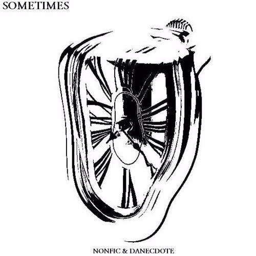 Nonfic & Danecdote - Sometimes (2013)