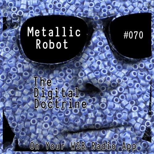 The Digital Doctrine #070 - Metallic Robot