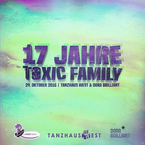 17 Jahre Toxic Family - DJ & Live-Sets