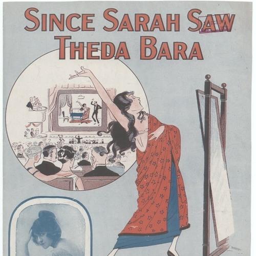 Since Sarah Saw Theda Bara