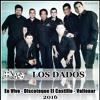 02.- Los Dados - En Vivo - Mix 2 Mi Condena - Vallenar 2016.Mp3 Portada del disco