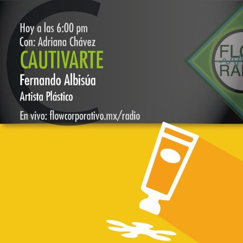 CautivArte 050 - Fernando Albisúa, Artista Plástico