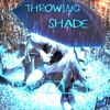 Throwing Shade-Grizzley