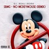 SBMG - NO MICKEY MOUSE REMIX