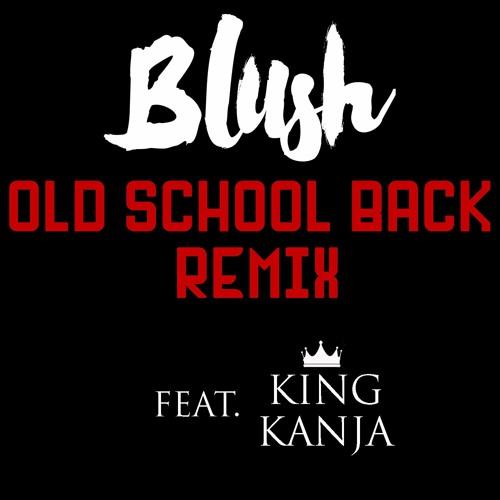 Old School Back Remix (feat. King Kanja)