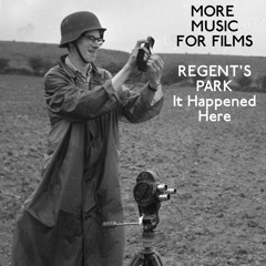More Music for Films - Regent's Park - It Happened Here, with Pat Mills