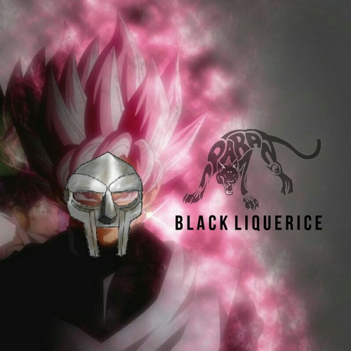 """Black Liquerice (MF DOOM """"Licorice"""")"""