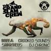 GRAND SLAM CREW-BULLA-CROOKED SOUNDS-SHARTICUS-DJ CHRONIC