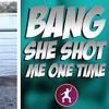 DjLilWizY - Bang She Shot Me