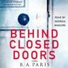 Download Behind Closed Doors Audiobook by B.A. Paris — SAMPLE