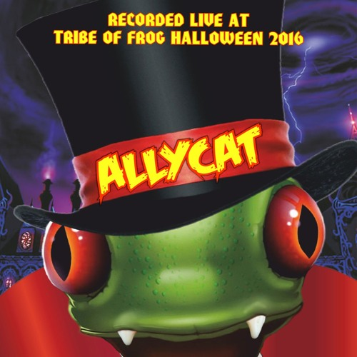 Allycat - Recorded at Tribe of Frog Halloween 2016