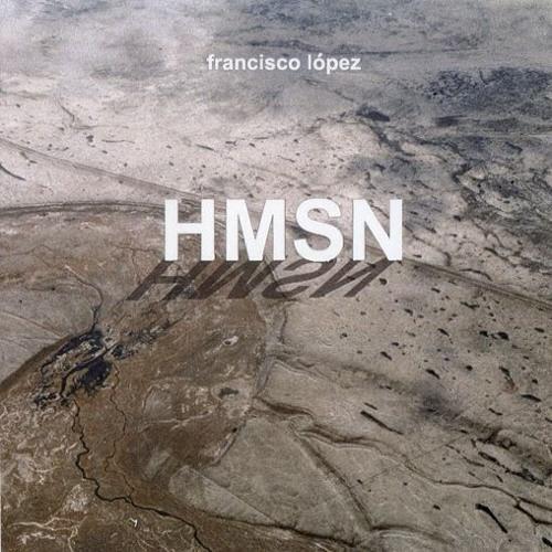 UPCOMING Francisco Lopez - HMSN - Excerpt 3