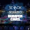 Sevaqk X Squeeks - Bumper Cars