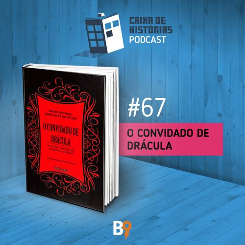 Caixa de Histórias 67 - O Convidado de Drácula