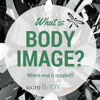 Body Image...What is it? Where did it come from?