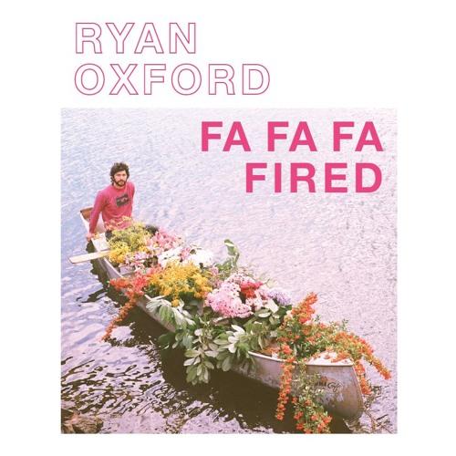 Ryan Oxford - Fa Fa Fa Fired
