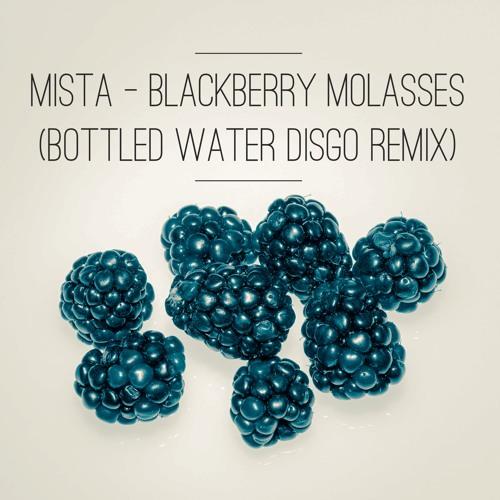 Mista - Blackberry Molasses (Disgo Remix)