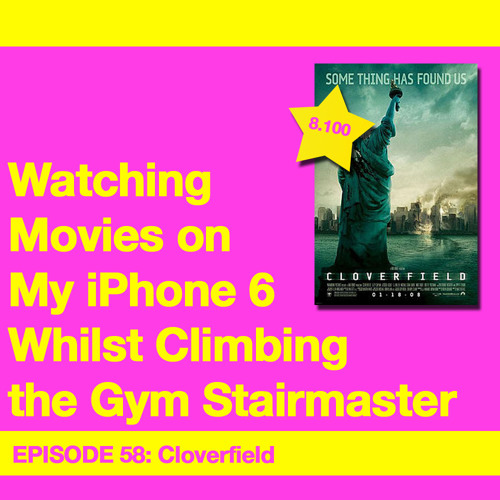 Movie Review 58: Cloverfield (2008)