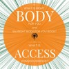 What is Right Body For You and the Right Body For You Book? What is Access Consciousness?