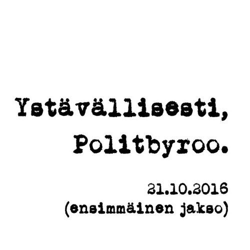 Politbyroo 21.10.2016 - jakso 1
