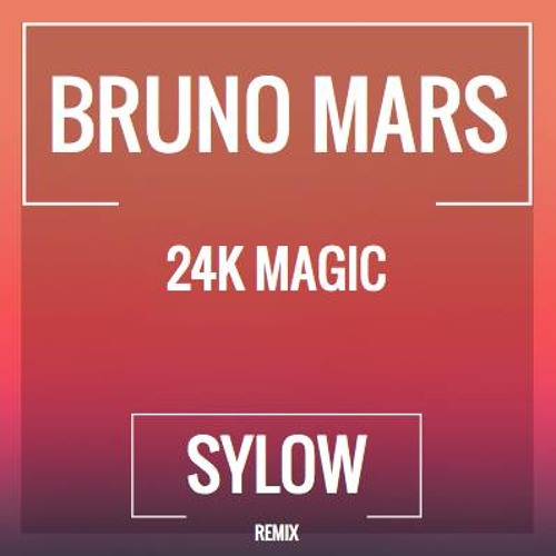 Bruno Mars - 24K Magic (Sylow Remix) [FREE DOWNLOAD]
