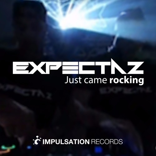 Expectaz - Just Came Rocking