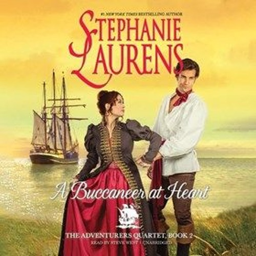 A BUCCANEER AT HEART by Stephanie Laurens, read by Steve West