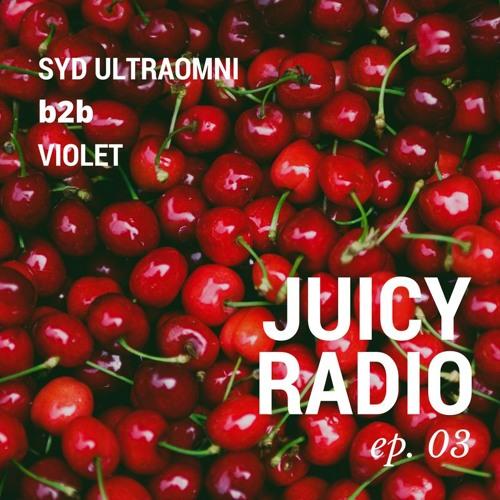 Juicy Radio Ep. 3 b2b w/ special guest Violet