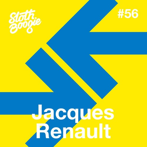 SlothBoogie Guestmix #56 - Jacques Renault