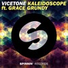 Vicetone - Kaleidoscope ft. Grace Grundy [OUT NOW]
