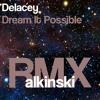 Delacey - Dream It Possible (alkinski Remix)