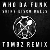 Shiny Disco Balls (Tombz Remix)