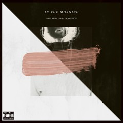 Dallas Hill & Eazy John$on - In The Morning