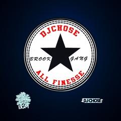 DJ Chose - All Finesse (Dirty)