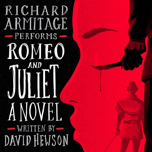 """Romeo and Juliet: A Novel"" by David Hewson, Performed by Richard Armitage"