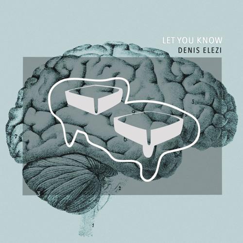 Denis Elezi - Let You Know