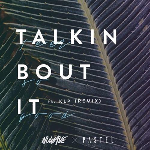 Young Franco - Talkin' Bout It Ft. KLP (Nuwave & Pastel Remix)