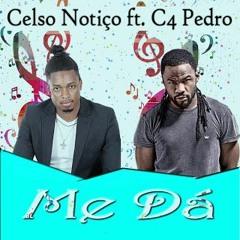 Celso Notiço Feat. C4 Pedro - Me Dá (2016)