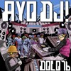 AYO DJ! Volume 1 - DJ Dolo76 - A mix of classic and obscure songs about Deejays!