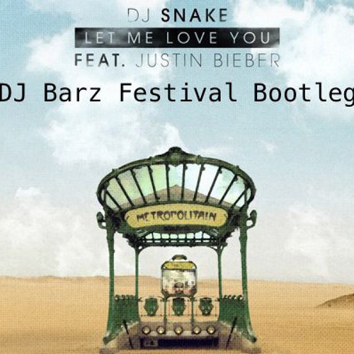 let me love you dj snake download