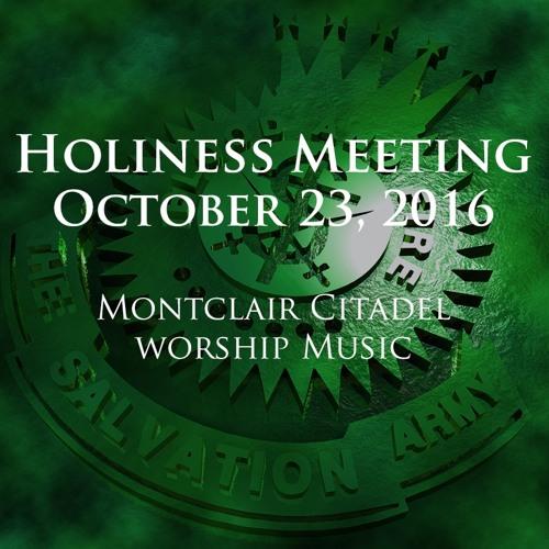 23OCT16 - Montclair Citadel Sermon